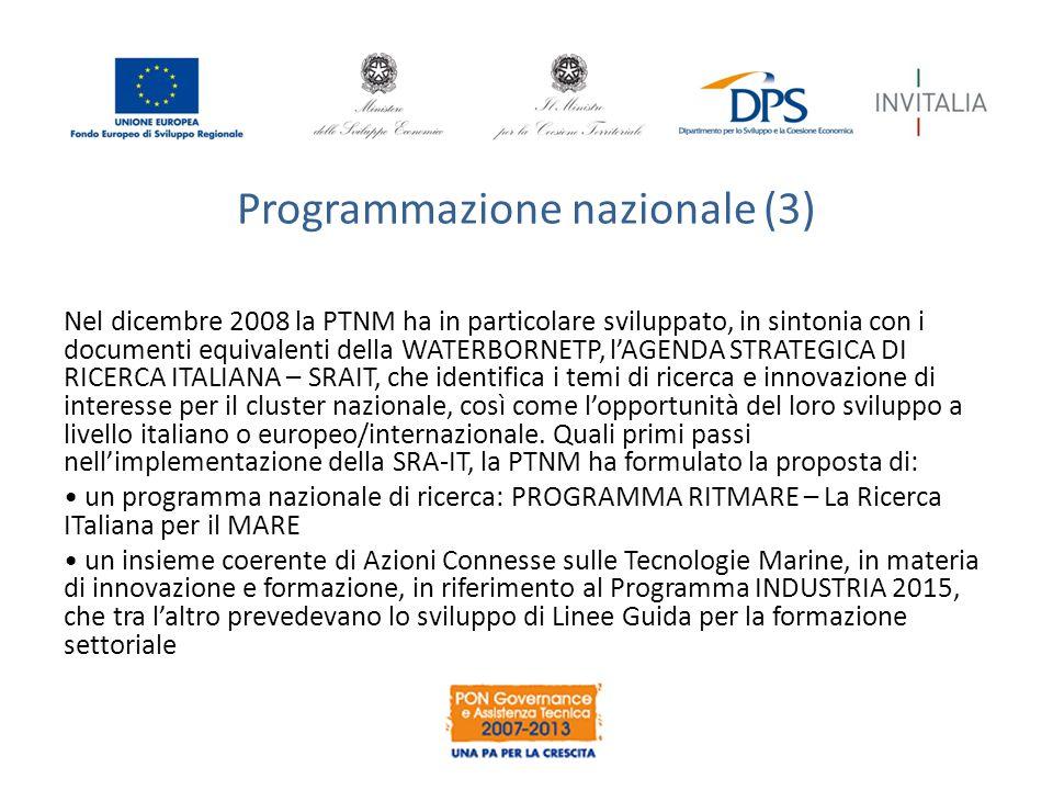 Programmazione nazionale (3) Nel dicembre 2008 la PTNM ha in particolare sviluppato, in sintonia con i documenti equivalenti della WATERBORNETP, l'AGE