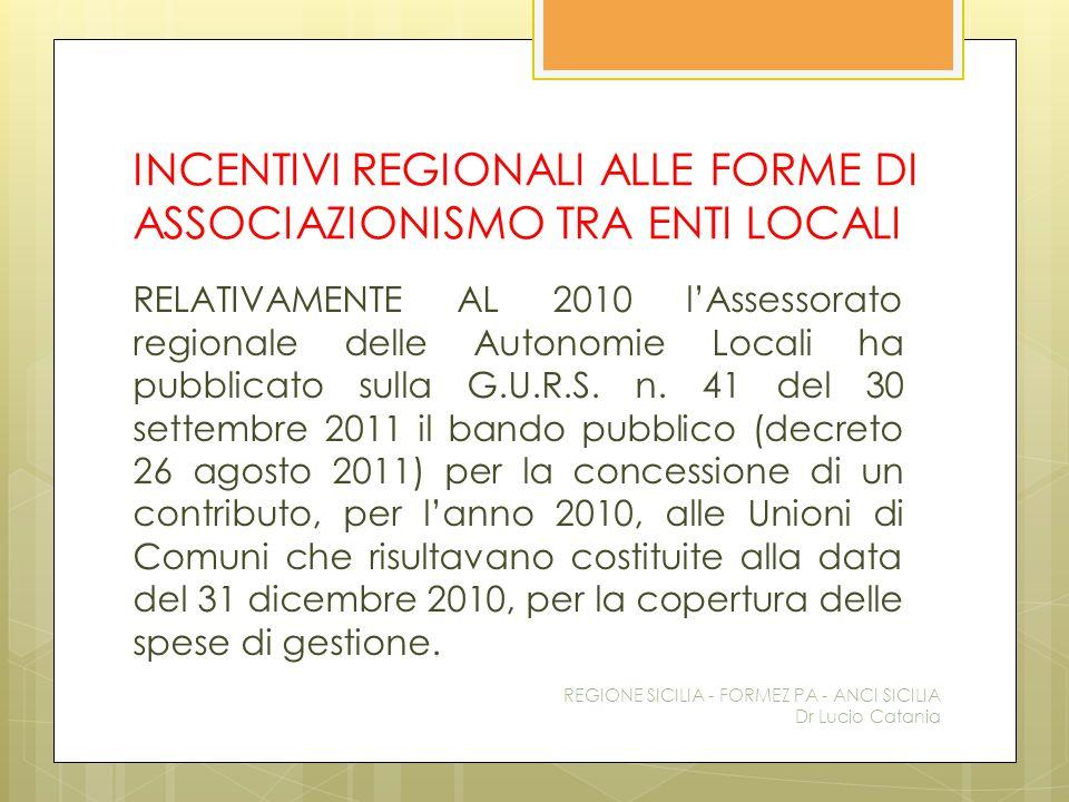 INCENTIVI REGIONALI ALLE FORME DI ASSOCIAZIONISMO TRA ENTI LOCALI RELATIVAMENTE AL 2010 l'Assessorato regionale delle Autonomie Locali ha pubblicato s