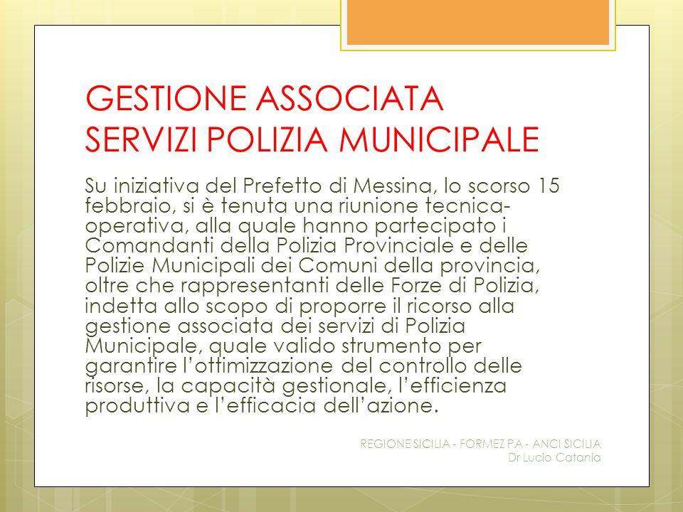 GESTIONE ASSOCIATA SERVIZI POLIZIA MUNICIPALE Su iniziativa del Prefetto di Messina, lo scorso 15 febbraio, si è tenuta una riunione tecnica- operativ