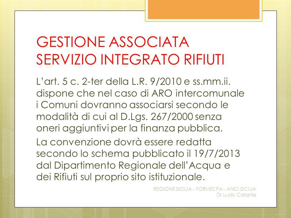 GESTIONE ASSOCIATA SERVIZIO INTEGRATO RIFIUTI L'art. 5 c. 2-ter della L.R. 9/2010 e ss.mm.ii. dispone che nel caso di ARO intercomunale i Comuni dovra