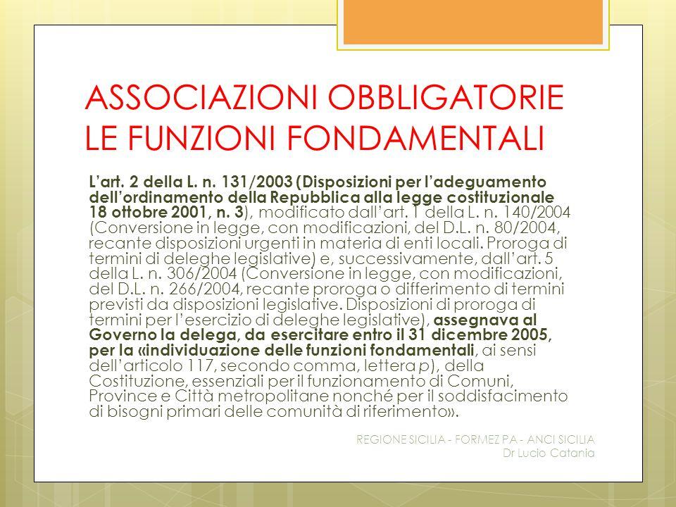 ASSOCIAZIONI OBBLIGATORIE LE FUNZIONI FONDAMENTALI L'art. 2 della L. n. 131/2003 (Disposizioni per l'adeguamento dell'ordinamento della Repubblica all