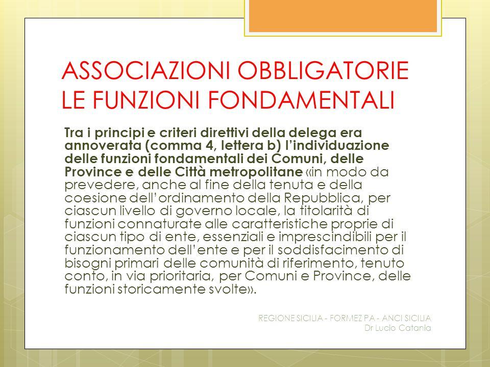 ASSOCIAZIONI OBBLIGATORIE LE FUNZIONI FONDAMENTALI Tra i principi e criteri direttivi della delega era annoverata (comma 4, lettera b) l'individuazion