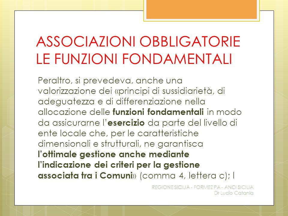 ASSOCIAZIONI OBBLIGATORIE LE FUNZIONI FONDAMENTALI Peraltro, si prevedeva, anche una valorizzazione dei «principi di sussidiarietà, di adeguatezza e d