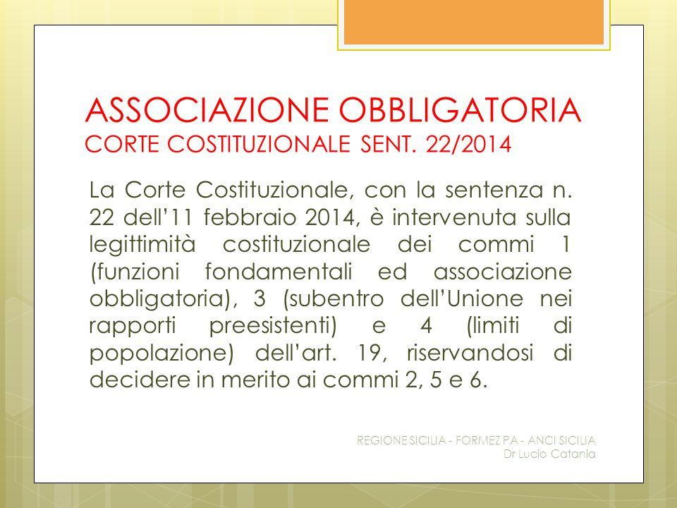 ASSOCIAZIONE OBBLIGATORIA CORTE COSTITUZIONALE SENT. 22/2014 La Corte Costituzionale, con la sentenza n. 22 dell'11 febbraio 2014, è intervenuta sulla