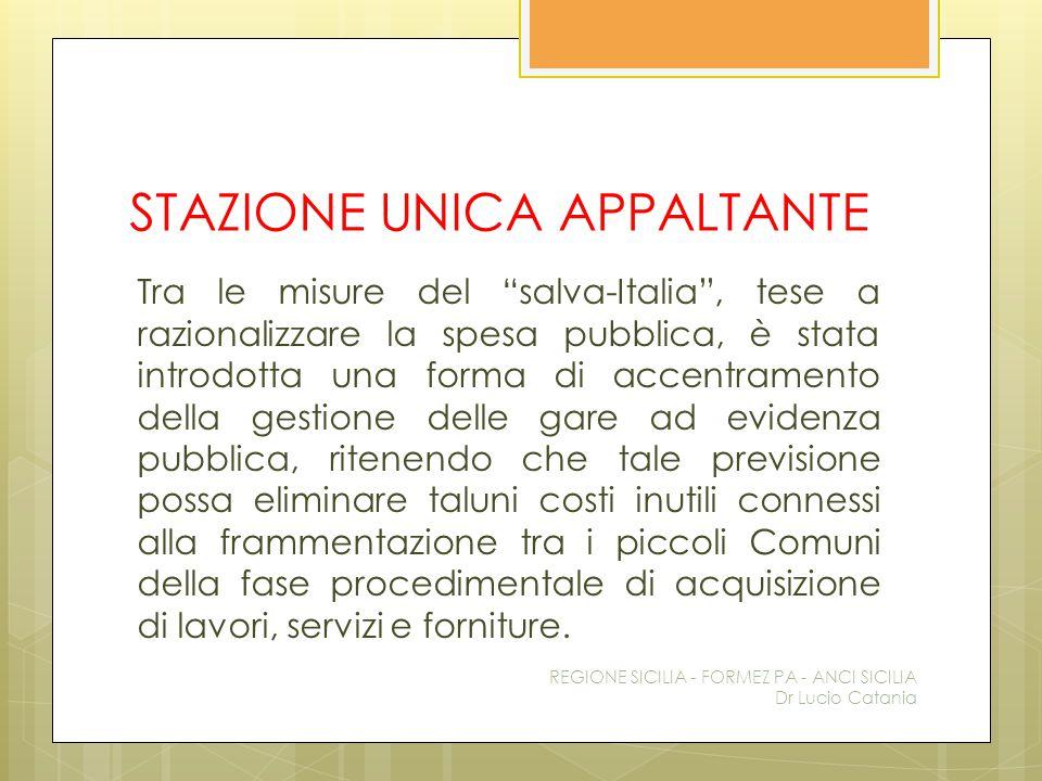 """STAZIONE UNICA APPALTANTE Tra le misure del """"salva-Italia"""", tese a razionalizzare la spesa pubblica, è stata introdotta una forma di accentramento del"""