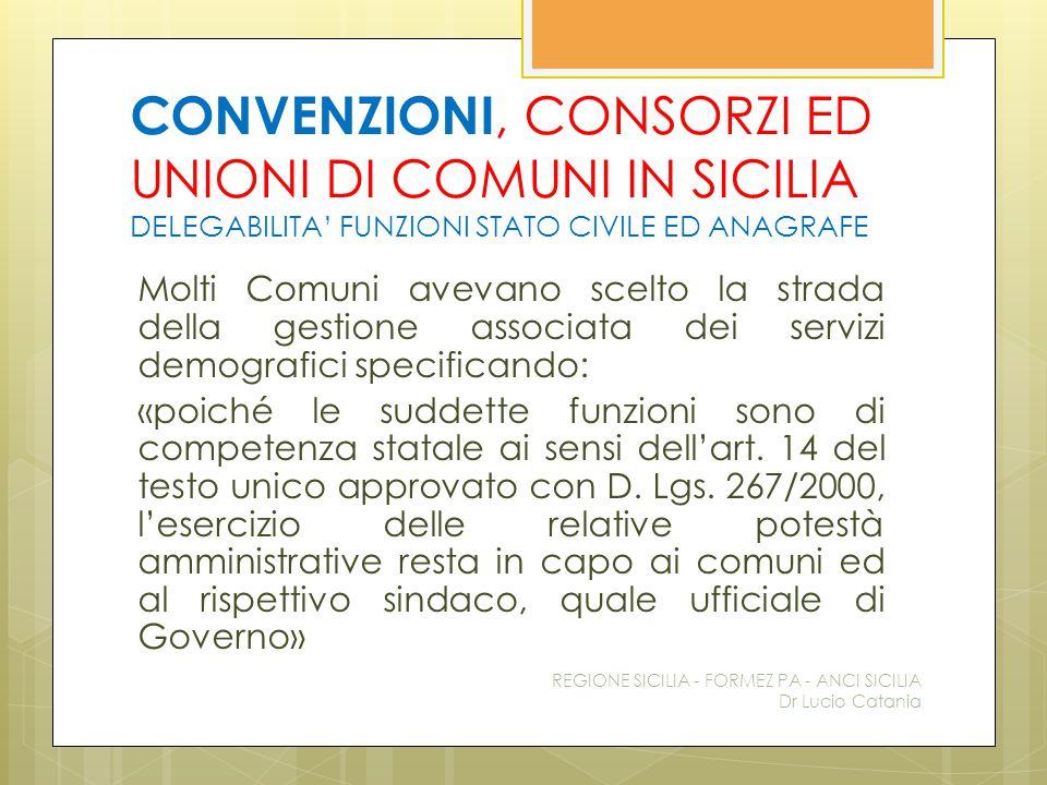 CONVENZIONI, CONSORZI ED UNIONI DI COMUNI IN SICILIA DELEGABILITA' FUNZIONI STATO CIVILE ED ANAGRAFE Molti Comuni avevano scelto la strada della gesti