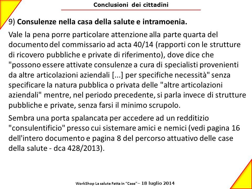 Conclusioni dei cittadini 9) Consulenze nella casa della salute e intramoenia. Vale la pena porre particolare attenzione alla parte quarta del documen