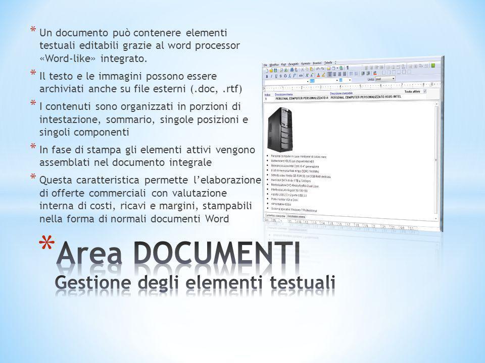 * Un documento può contenere elementi testuali editabili grazie al word processor «Word-like» integrato. * Il testo e le immagini possono essere archi