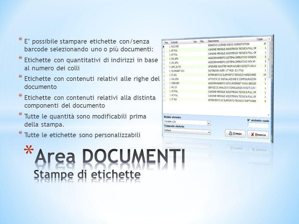 * E' possibile stampare etichette con/senza barcode selezionando uno o più documenti: * Etichette con quantitativi di indirizzi in base al numero dei