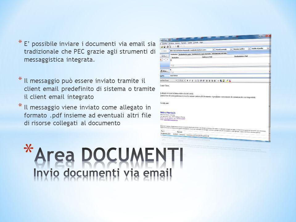 * E' possibile inviare i documenti via email sia tradizionale che PEC grazie agli strumenti di messaggistica integrata. * Il messaggio può essere invi