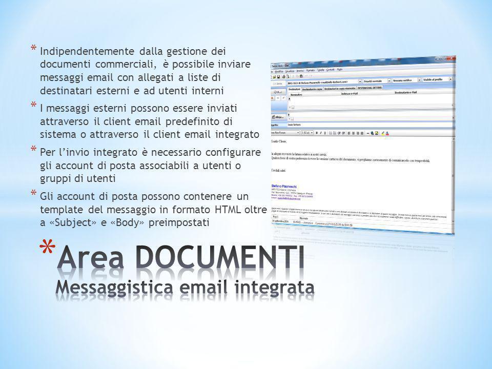 * Indipendentemente dalla gestione dei documenti commerciali, è possibile inviare messaggi email con allegati a liste di destinatari esterni e ad uten