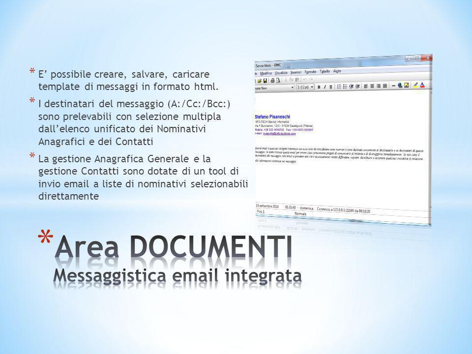 * E' possibile creare, salvare, caricare template di messaggi in formato html. * I destinatari del messaggio (A:/Cc:/Bcc:) sono prelevabili con selezi