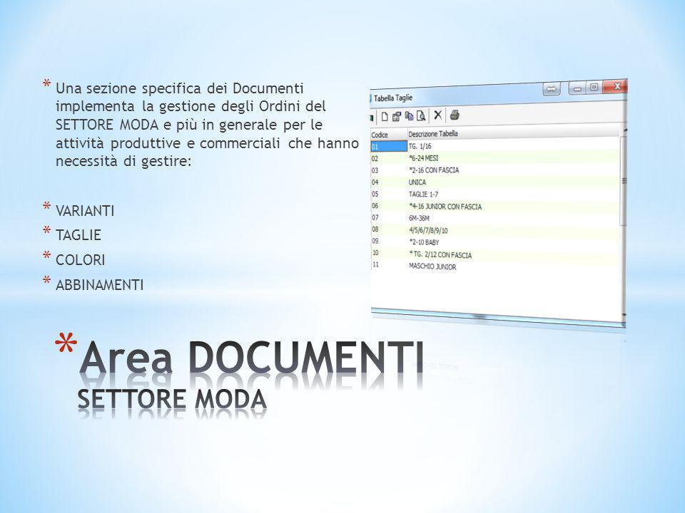 * Una sezione specifica dei Documenti implementa la gestione degli Ordini del SETTORE MODA e più in generale per le attività produttive e commerciali
