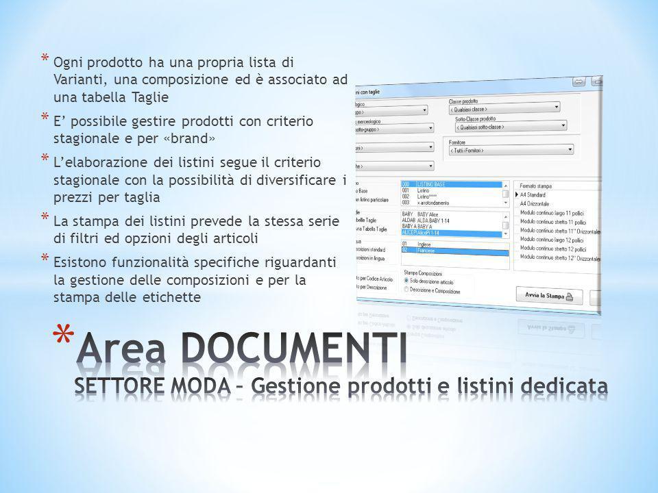 * Ogni prodotto ha una propria lista di Varianti, una composizione ed è associato ad una tabella Taglie * E' possibile gestire prodotti con criterio s