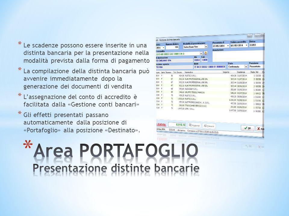 * Le scadenze possono essere inserite in una distinta bancaria per la presentazione nella modalità prevista dalla forma di pagamento * La compilazione