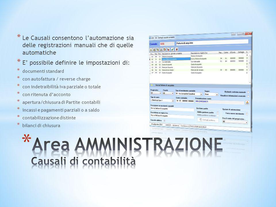 * Le Causali consentono l'automazione sia delle registrazioni manuali che di quelle automatiche * E' possibile definire le impostazioni di: * document