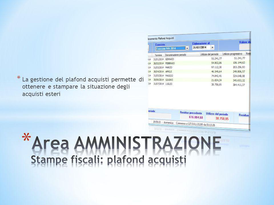 * La gestione del plafond acquisti permette di ottenere e stampare la situazione degli acquisti esteri