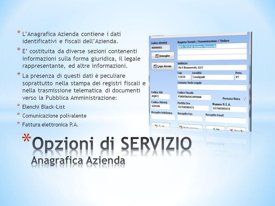 * L'Anagrafica Azienda contiene i dati identificativi e fiscali dell'Azienda. * E' costituita da diverse sezioni contenenti informazioni sulla forma g