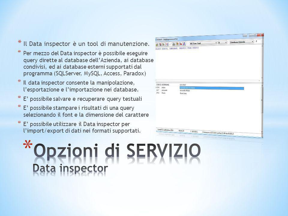* Il Data inspector è un tool di manutenzione. * Per mezzo del Data inspector è possibile eseguire query dirette al database dell'Azienda, ai database