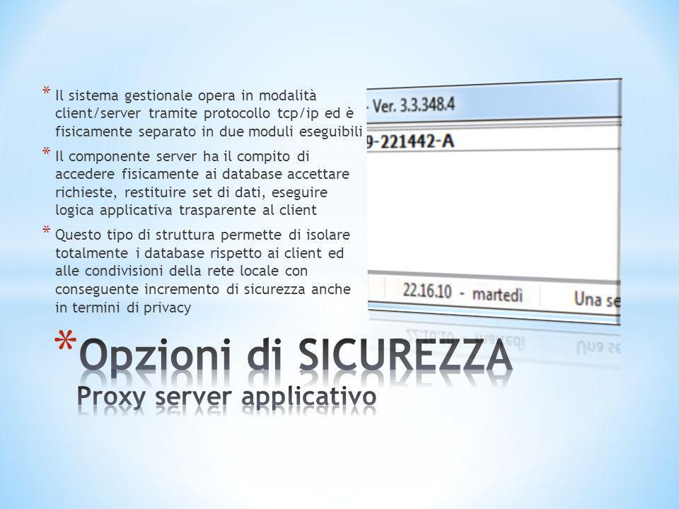 * Il sistema gestionale opera in modalità client/server tramite protocollo tcp/ip ed è fisicamente separato in due moduli eseguibili * Il componente s