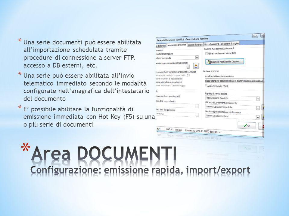 * Una serie documenti può essere abilitata all'importazione schedulata tramite procedure di connessione a server FTP, accesso a DB esterni, etc. * Una