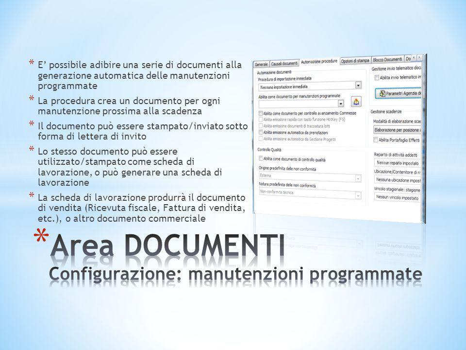 * E' possibile adibire una serie di documenti alla generazione automatica delle manutenzioni programmate * La procedura crea un documento per ogni man