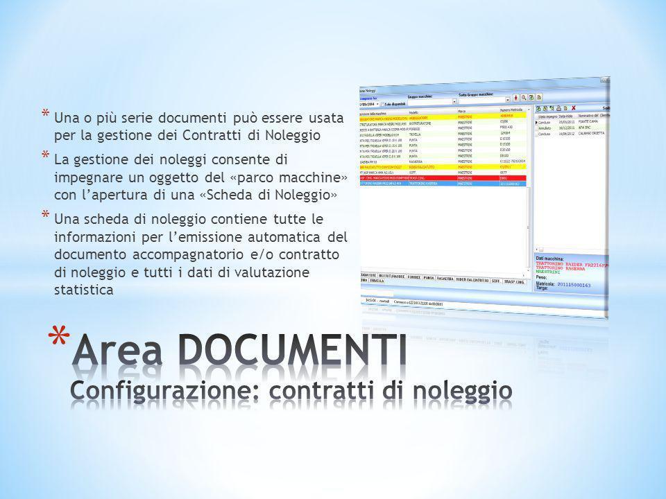 * Una o più serie documenti può essere usata per la gestione dei Contratti di Noleggio * La gestione dei noleggi consente di impegnare un oggetto del
