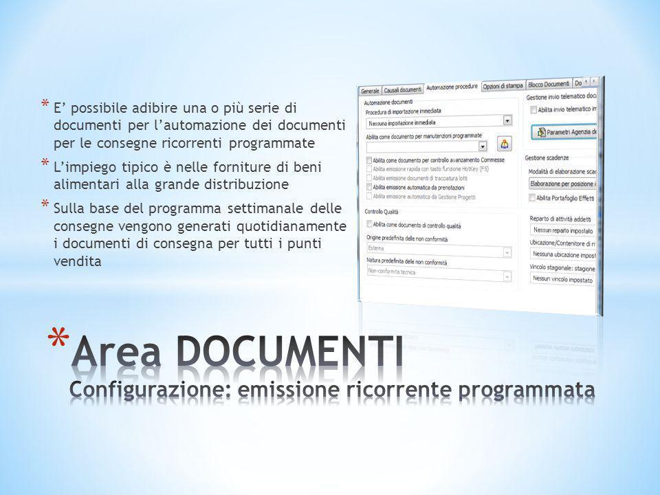 * E' possibile adibire una o più serie di documenti per l'automazione dei documenti per le consegne ricorrenti programmate * L'impiego tipico è nelle