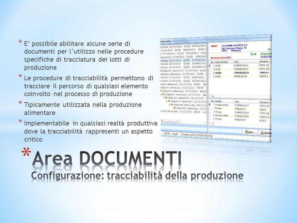 * E' possibile abilitare alcune serie di documenti per l'utilizzo nelle procedure specifiche di tracciatura dei lotti di produzione * Le procedure di