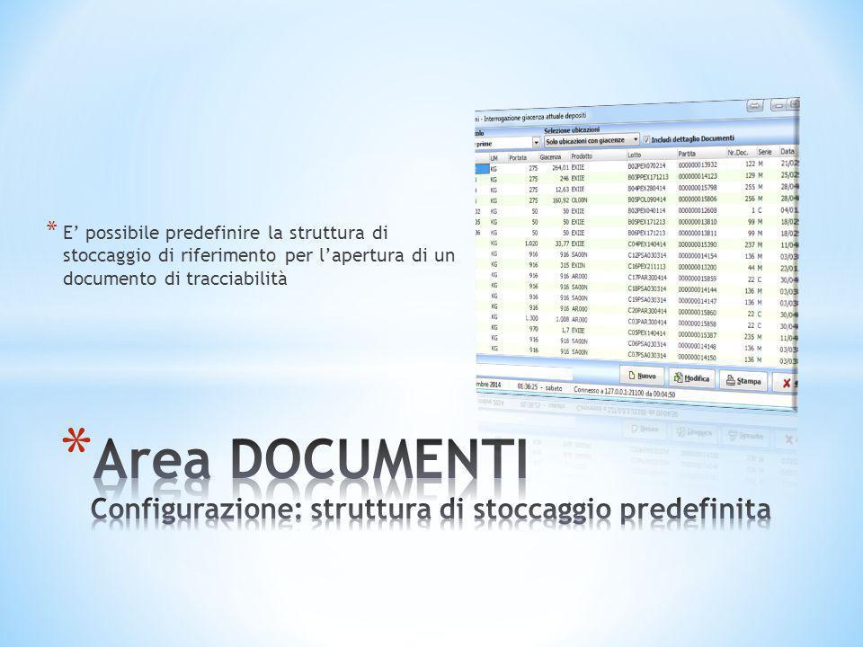 * E' possibile predefinire la struttura di stoccaggio di riferimento per l'apertura di un documento di tracciabilità