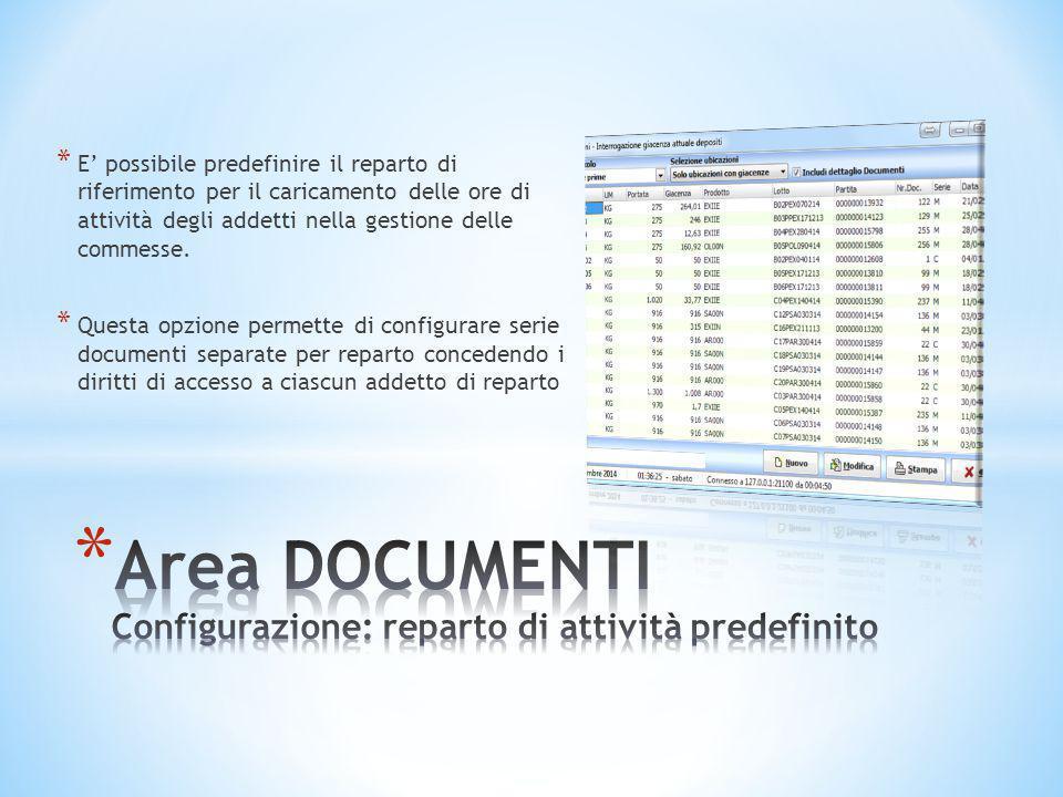 * E' possibile predefinire il reparto di riferimento per il caricamento delle ore di attività degli addetti nella gestione delle commesse. * Questa op