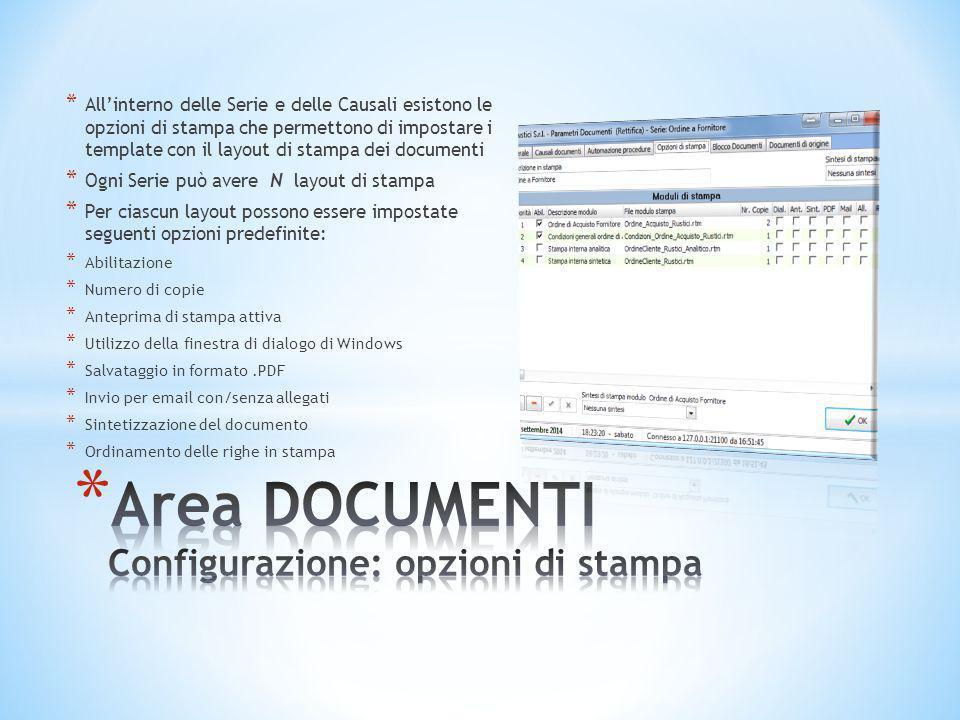 * All'interno delle Serie e delle Causali esistono le opzioni di stampa che permettono di impostare i template con il layout di stampa dei documenti *