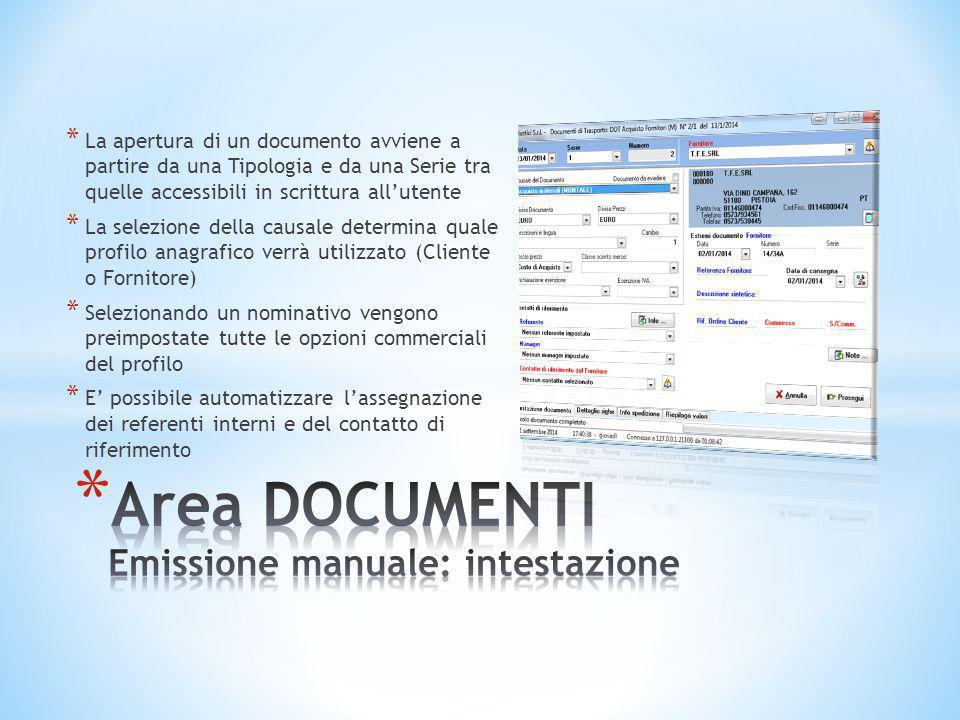 * La apertura di un documento avviene a partire da una Tipologia e da una Serie tra quelle accessibili in scrittura all'utente * La selezione della ca