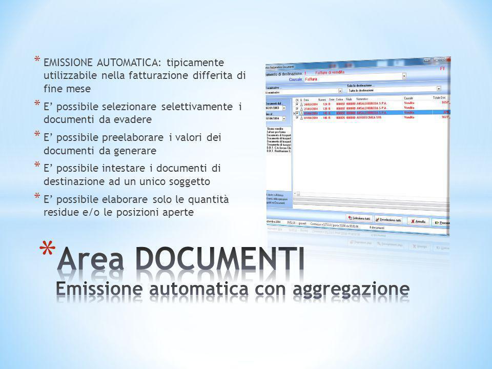 * EMISSIONE AUTOMATICA: tipicamente utilizzabile nella fatturazione differita di fine mese * E' possibile selezionare selettivamente i documenti da ev
