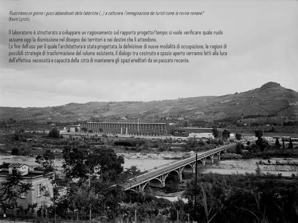 Riusciranno un giorno i gusci abbandonati delle fabbriche (…) a catturare l'immaginazione dei turisti come le rovine romane? (Kevin Lynch) Il laborato