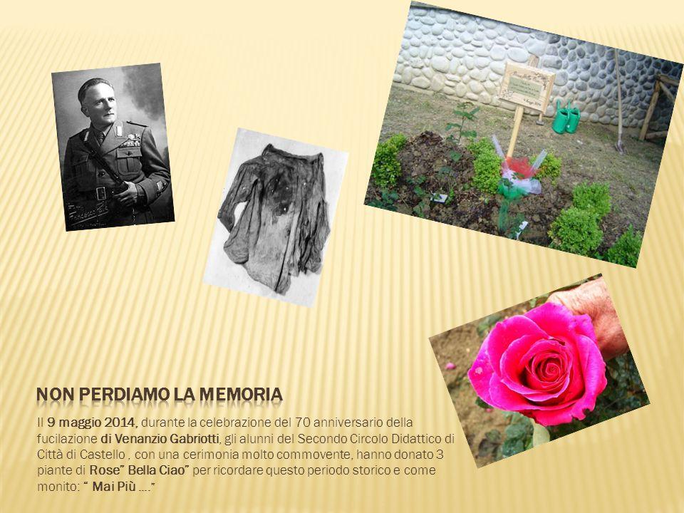 Il 9 maggio 2014, durante la celebrazione del 70 anniversario della fucilazione di Venanzio Gabriotti, gli alunni del Secondo Circolo Didattico di Cit