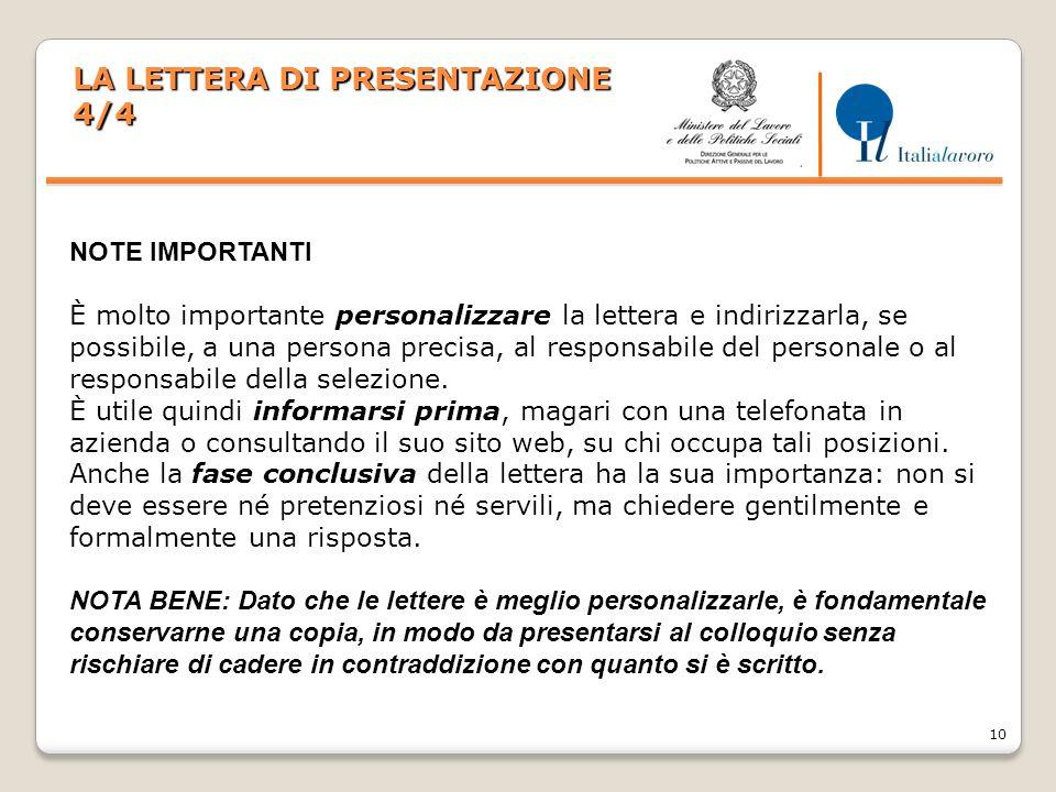 10 NOTE IMPORTANTI È molto importante personalizzare la lettera e indirizzarla, se possibile, a una persona precisa, al responsabile del personale o a