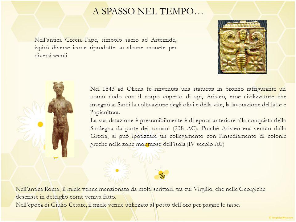 Nell'antica Grecia l'ape, simbolo sacro ad Artemide, ispirò diverse icone riprodotte su alcune monete per diversi secoli. Nel 1843 ad Oliena fu rinven