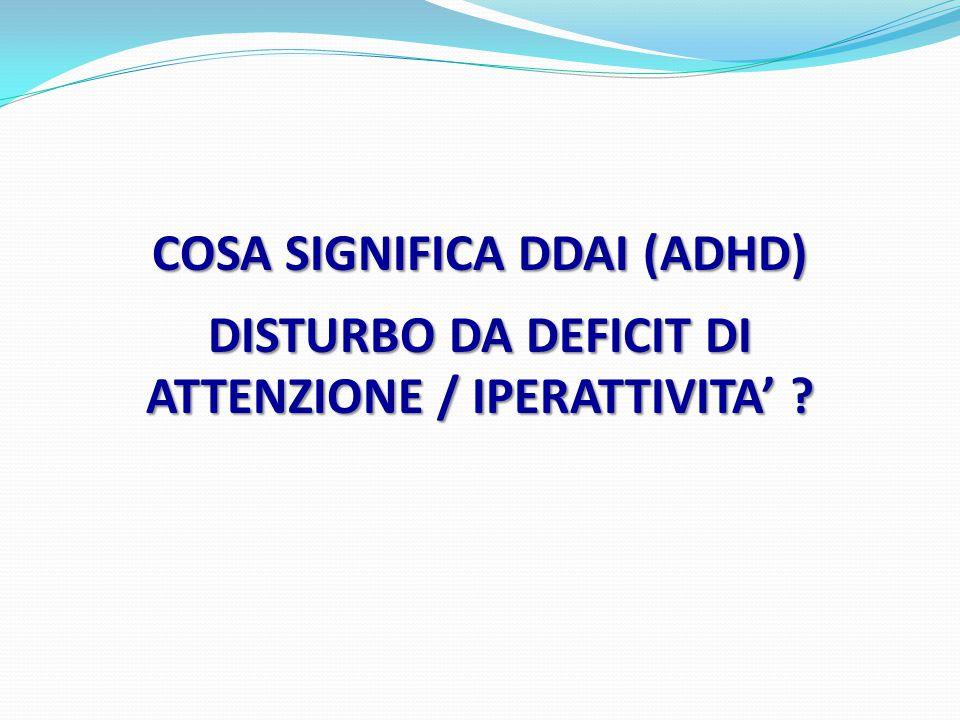 CARATTERISTICHE DEL DDAI: IPERATTIVITA' Seconda caratteristica del DDAI è l'iperattività, ovvero un eccessivo livello di attività motoria o vocale.