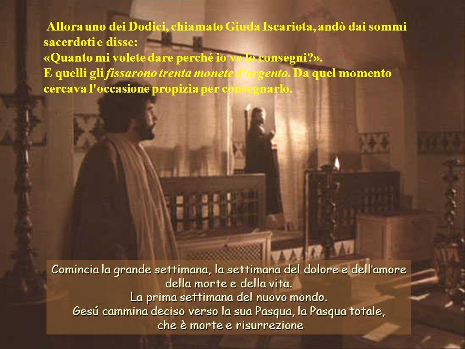 Allora uno dei Dodici, chiamato Giuda Iscariota, andò dai sommi sacerdoti e disse: «Quanto mi volete dare perché io ve lo consegni?».