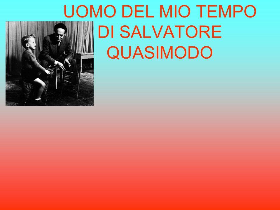 La poesia UOMO DEL MIO TEMPO chiude la raccolta poetica GIORNO DOPO GIORNO.