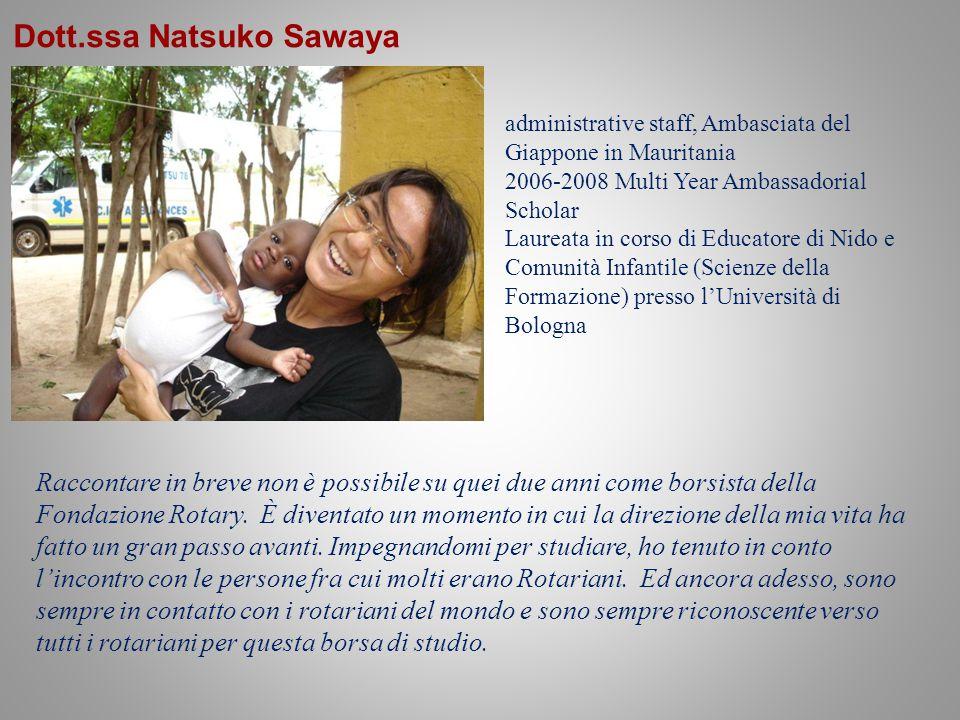 Dott.ssa Natsuko Sawaya Raccontare in breve non è possibile su quei due anni come borsista della Fondazione Rotary.