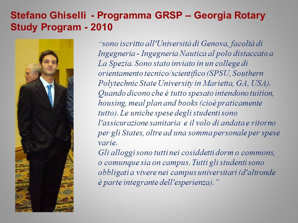 Stefano Ghiselli - Programma GRSP – Georgia Rotary Study Program - 2010 sono iscritto all Università di Genova, facoltà di Ingegneria - Ingegneria Nautica al polo distaccato a La Spezia.