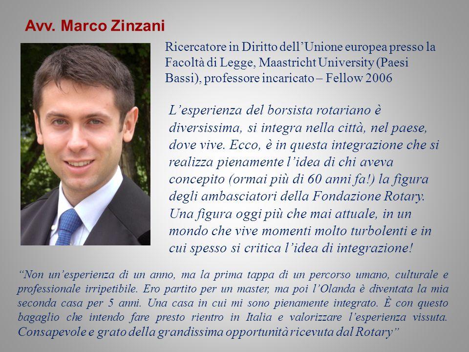 """Avv. Marco Zinzani """"Non un'esperienza di un anno, ma la prima tappa di un percorso umano, culturale e professionale irripetibile. Ero partito per un m"""
