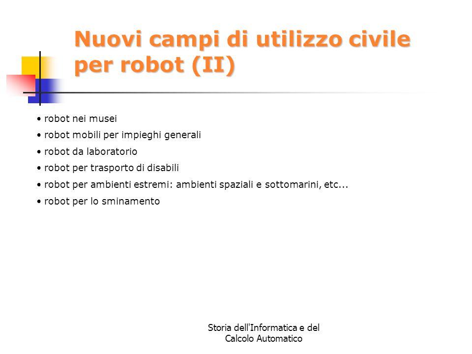 Storia dell'Informatica e del Calcolo Automatico Nuovi campi di utilizzo civile per robot (II) robot nei musei robot mobili per impieghi generali robo