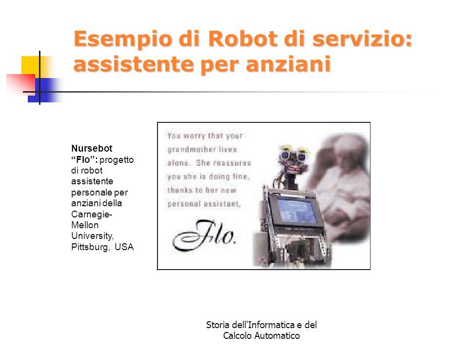 """Storia dell'Informatica e del Calcolo Automatico Esempio di Robot di servizio: assistente per anziani Nursebot """"Flo"""": progetto di robot assistente per"""