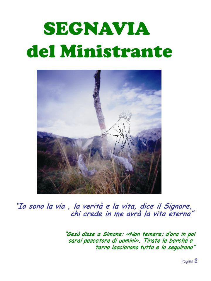 """Pagina 2 SEGNAVIA del Ministrante """"Io sono la via, la verità e la vita, dice il Signore, chi crede in me avrà la vita eterna"""" """"Gesù disse a Simone: «N"""