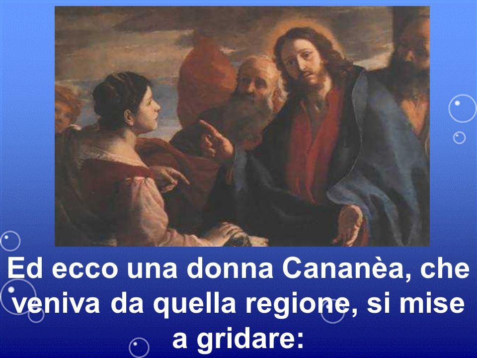 In quel tempo, partito di là, Gesù si ritirò verso la zona di Tiro e di Sidòne.