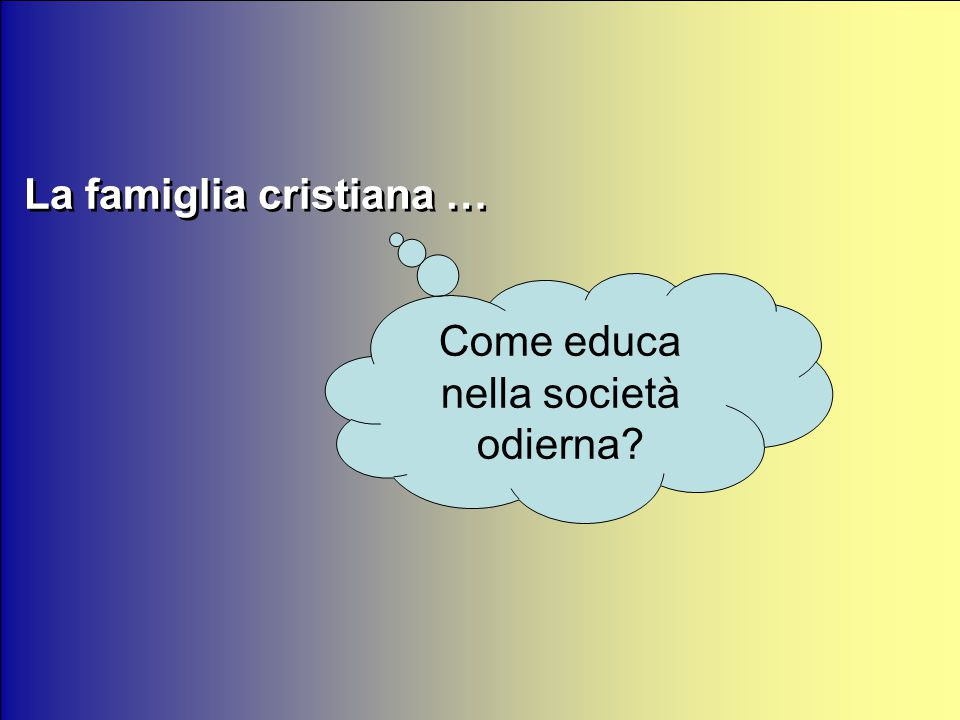 … la societa' di oggi e' ancora CRISTIANA?