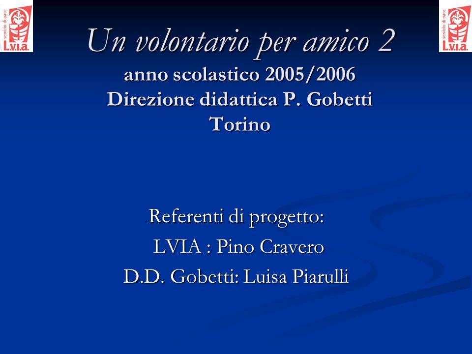 Un volontario per amico 2 anno scolastico 2005/2006 Direzione didattica P.